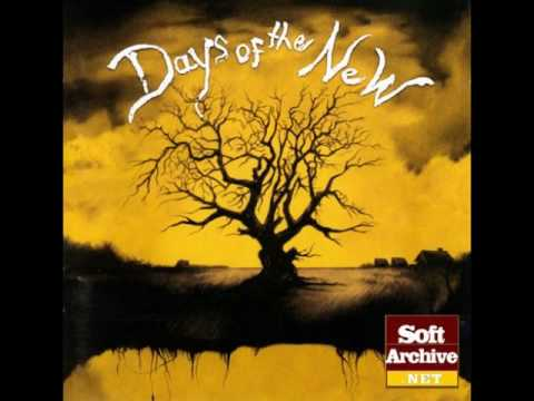 Days of the New- Take me back then