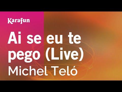 Karaoke Ai se eu te pego (Live) - Michel Teló *