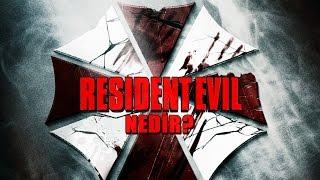 Resident Evil NEDiR?