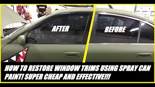 How to restore window trims with spray can!
