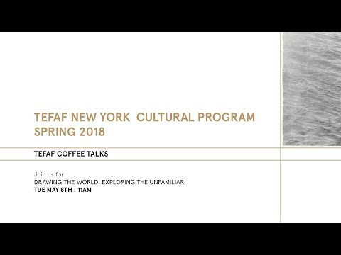 TEFAF COFFEE TALKS: Drawing the World: Exploring the Unfamiliar