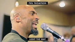 """Light The Way""   Phil Thompson (OFFICIAL) Session Recording"