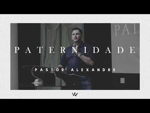 PATERNIDADE - Pastor Alexandre Popolin - ÁUDIO