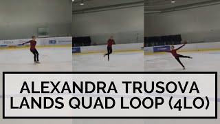 ALEXANDRA TRUSOVA LANDS QUAD LOOP 4Lo Александра Трусова