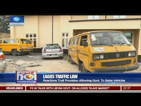 Lagos Traffic Law: Reactions Trail Provision Allowing Govt. To Seize Vehicles
