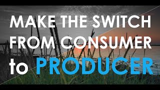 entrepreneur motivation make the switch from consumer to producer