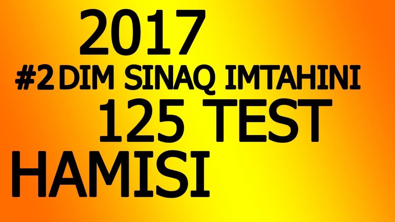 Dim Tqdk 2017 Sinaq Imtahani 2 125 Sual Hamisi Yukleme Linki Aciqlamada I Qrup Youtube