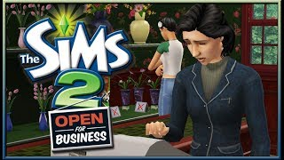 Running A Home Flower Shop! | The Sims 2: Open For Business