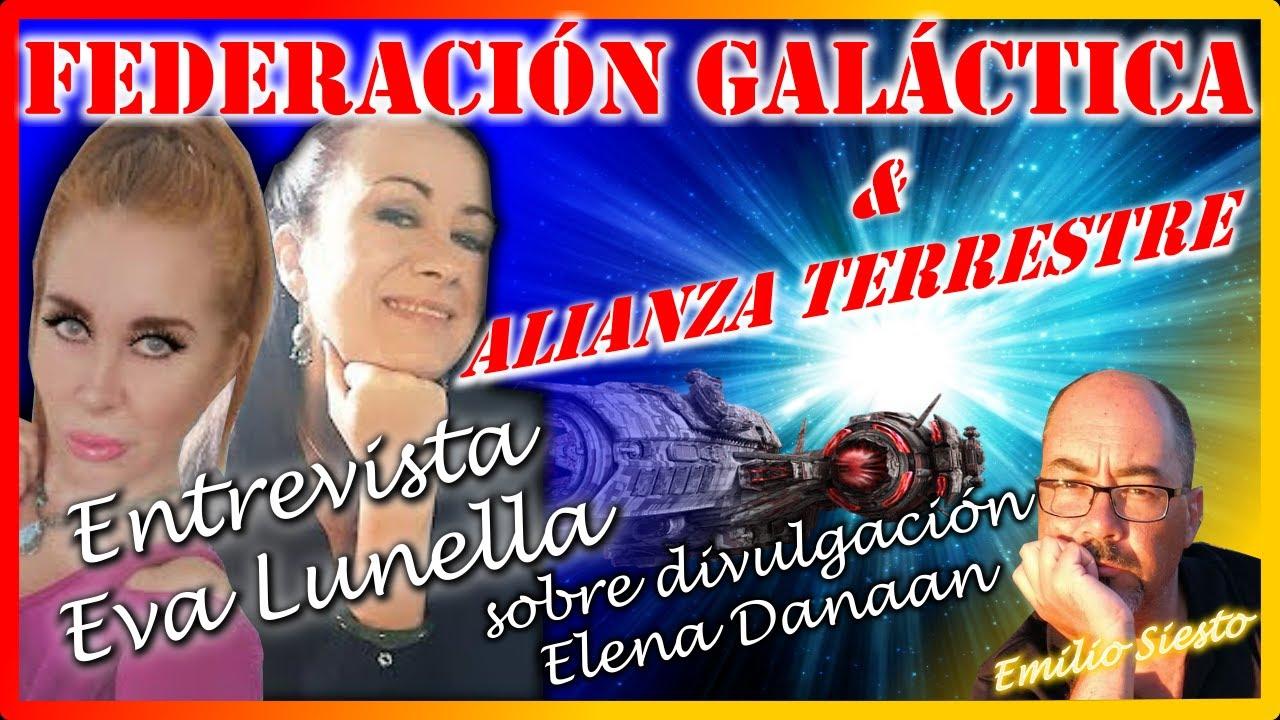 FEDERACIÓN GALÁCTICA Y ALIANZA TERRESTRE: Entrevista a EVA LUNELLA sobre ELENA DANAAN, contactada