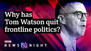 UK election: Labour deputy leader Tom Watson quits, but why? - BBC Newsnight