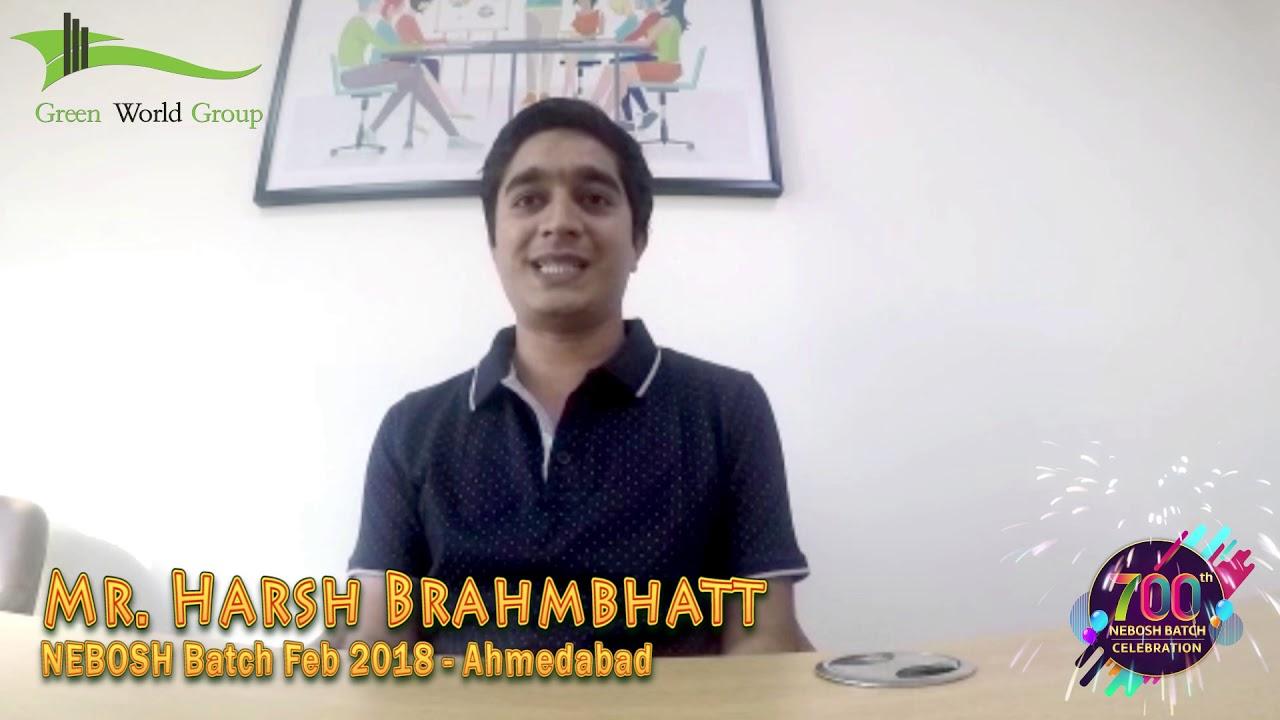 Mr Harsh Brahmbhatt Review About Green World Group Nebosh Training