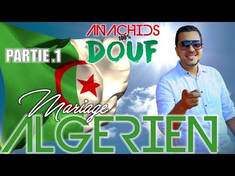 [ALGERIAN WEDDING / MARIAGE ALGERIEN] PART.1 ANASHEED 100% DOUF -LOUKMANE ABOUACEM-