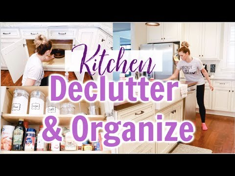 KITCHEN DECLUTTER ORGANIZATION AND CLEAN WITH ME | ULTIMATE CLEAN WITH ME 2019