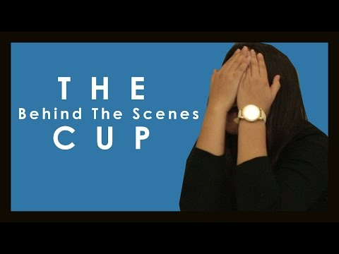 Behind The Scenes: The Cup