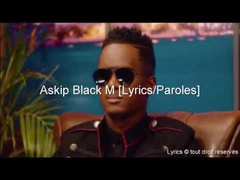 Black M - #Askip [Lyrics/Paroles]  + Audio !