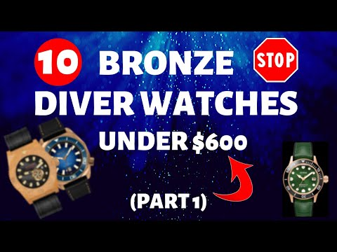 10 Bronze Diver Watches Under $600 Review Part 1 (2020)