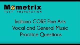 Indiana CORE Fine Arts - Vocal and General Music Practice Questions