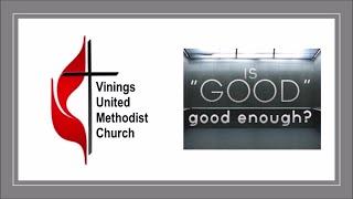 When Good is Not Enough November 22, 2020