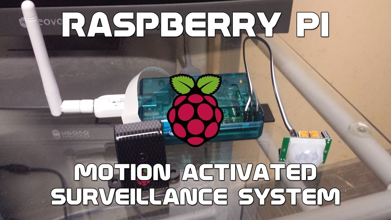 Motion Activated Surveillance System Using A Raspberry Pi