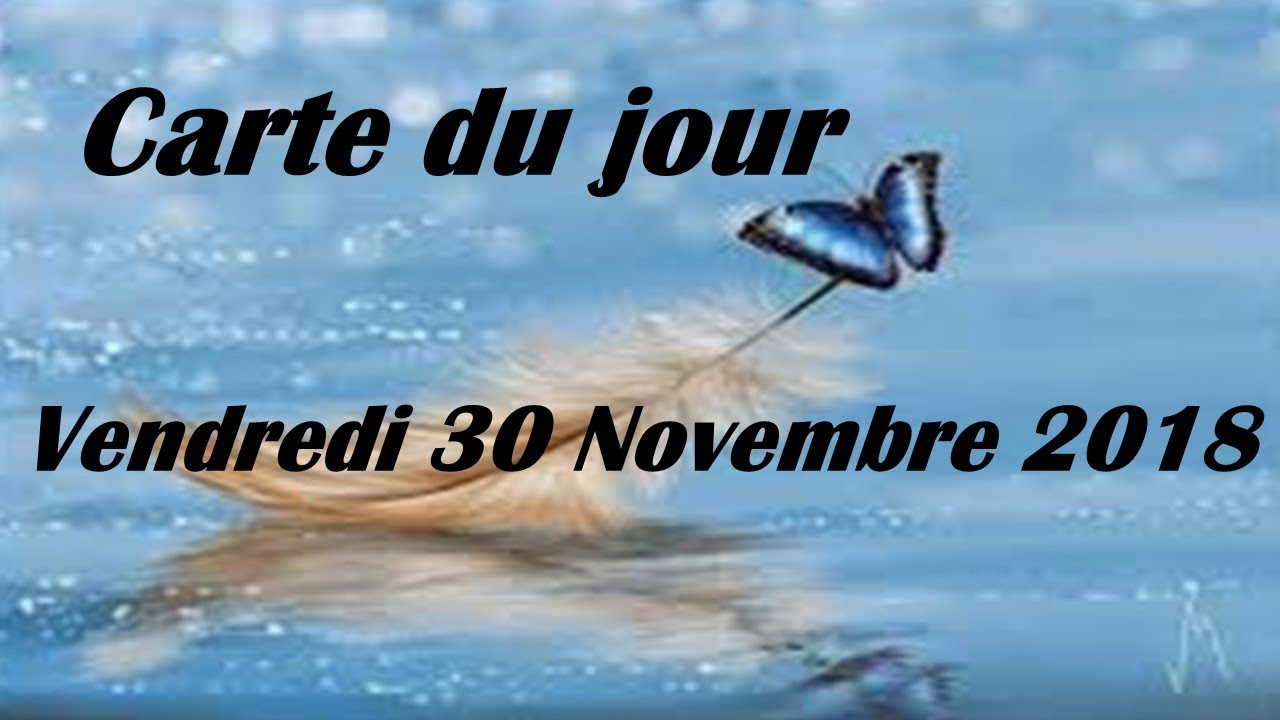 🌹CARTE DU JOUR🌹VENDREDI 30 NOVEMBRE 2018 ☘🍁☘ - YouTube d843a839487f