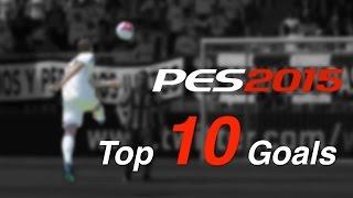 PES 2015 - Top 10 Goals [HD]