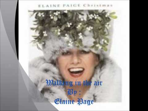 Walking in the air , Elaine Paige