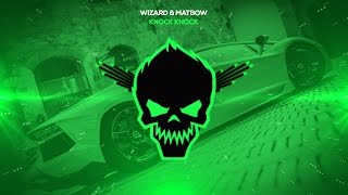 Wizard & Matbow - Knock Knock [Bass Boosted]
