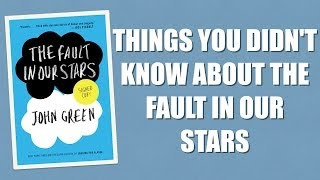 10 things you didnt know about the fault in our stars