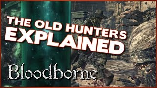 Bloodborne Lore - The Old Hunters DLC Story Explained
