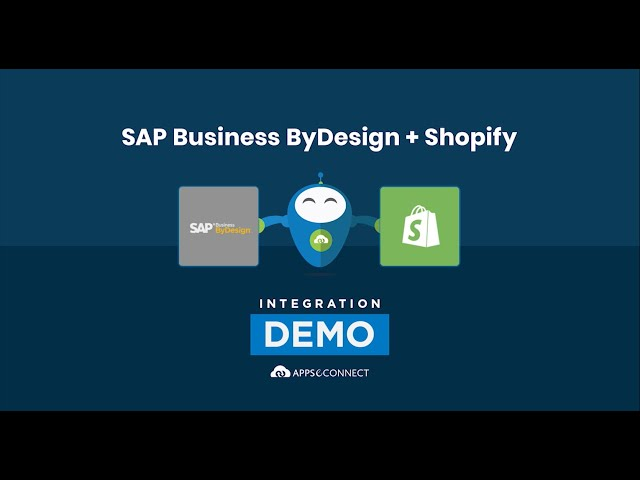 Integrate SAP Business ByDesign and Shopify | APPSeCONNECT