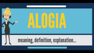 What is ALOGIA? What does ALOGIA mean? ALOGIA meaning, definition, explanation & pronunciation YouTube Videos