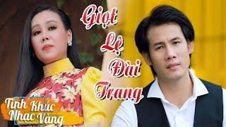 Giọt Lệ Đài Trang - Lưu Ánh Loan & Thanh Thức