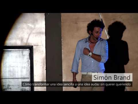 Cómo transformar una idea sencilla a una idea audaz | Simon Brand | TEDxVillaCampestre