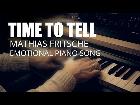Time to tell Emotional Sad Piano by Mathias Fritsche