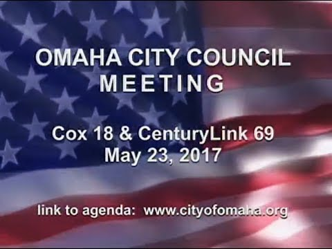 Omaha Nebraska City Council Meeting, May 23, 2017