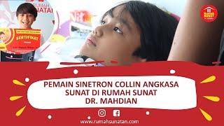 PEMAIN SINETRON COLLIN ANGKASA SUNAT DI RUMAH SUNAT DR. MAHDIAN