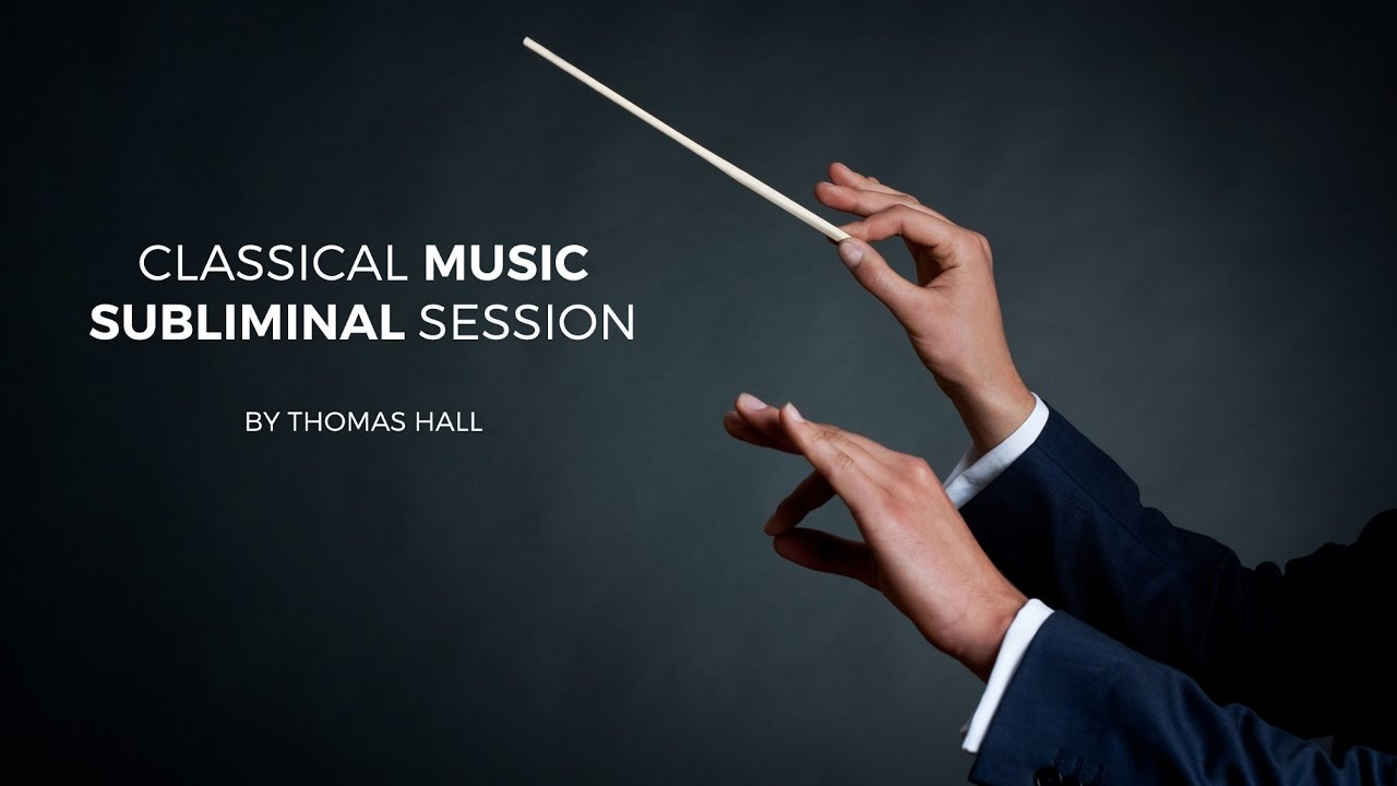 Classical Music Subliminal Session