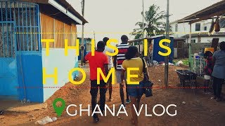 Ghana Vlog part1 || This is Home