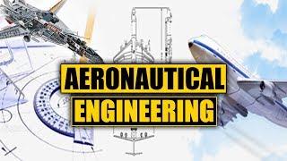 What is Aerospace Engineering? (Aeronautics)