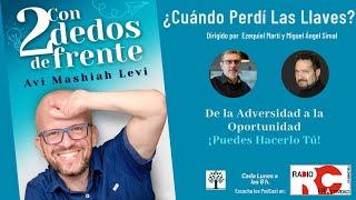 """Avi Mashiah autor de """" Con 2 Dedos de Frente"""" en ¿Cuándo Perdí Las Llaves? con Ezequiel Martí"""