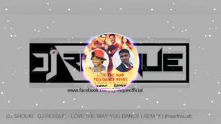 Love The Way You Dance - Dj Resque Remix Tutak Tutak Tutiyaan