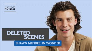 Shawn Mendes Explains Deleted Scenes from SHAWN MENDES: IN WONDER | Netflix