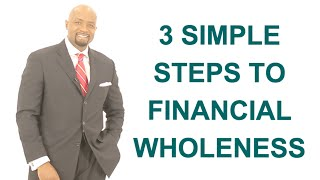 3 Steps to Financial Wholeness with Robert J. Watkins