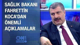 Sağlık Bakanı Fahrettin Koca'dan CNN TÜRK'te önemli açıklamalar