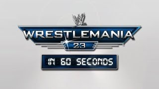 WrestleMania in 60 Seconds: WrestleMania 23