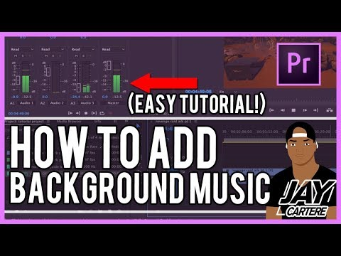 Adobe Premiere Pro CC - How To Add Background Music To Your Videos - Adobe Premiere Pro Tutorial