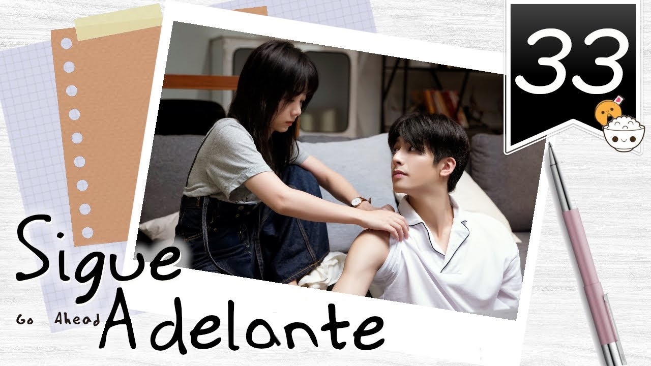 Download 【SUB ESPAÑOL】 ⭐ Drama: Go Ahead - Sigue Adelante. (Episodio 33)