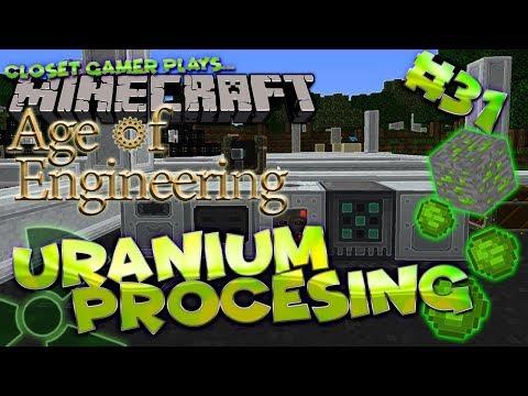 Age of Engineering | 31 Uranium Processing | Closet Gamer