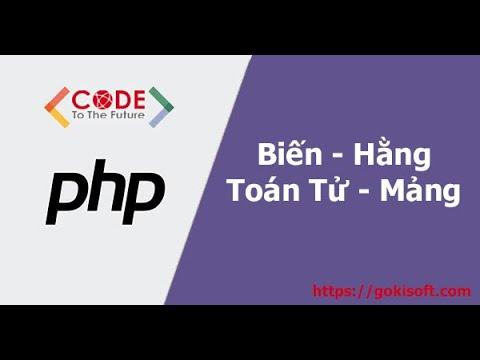 [khóa học lập trình PHP] Lập trình PHP basic - Biến, hằng, toán tử và mảng trong PHP