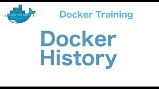 Docker training 15/29: Docker History and other commands